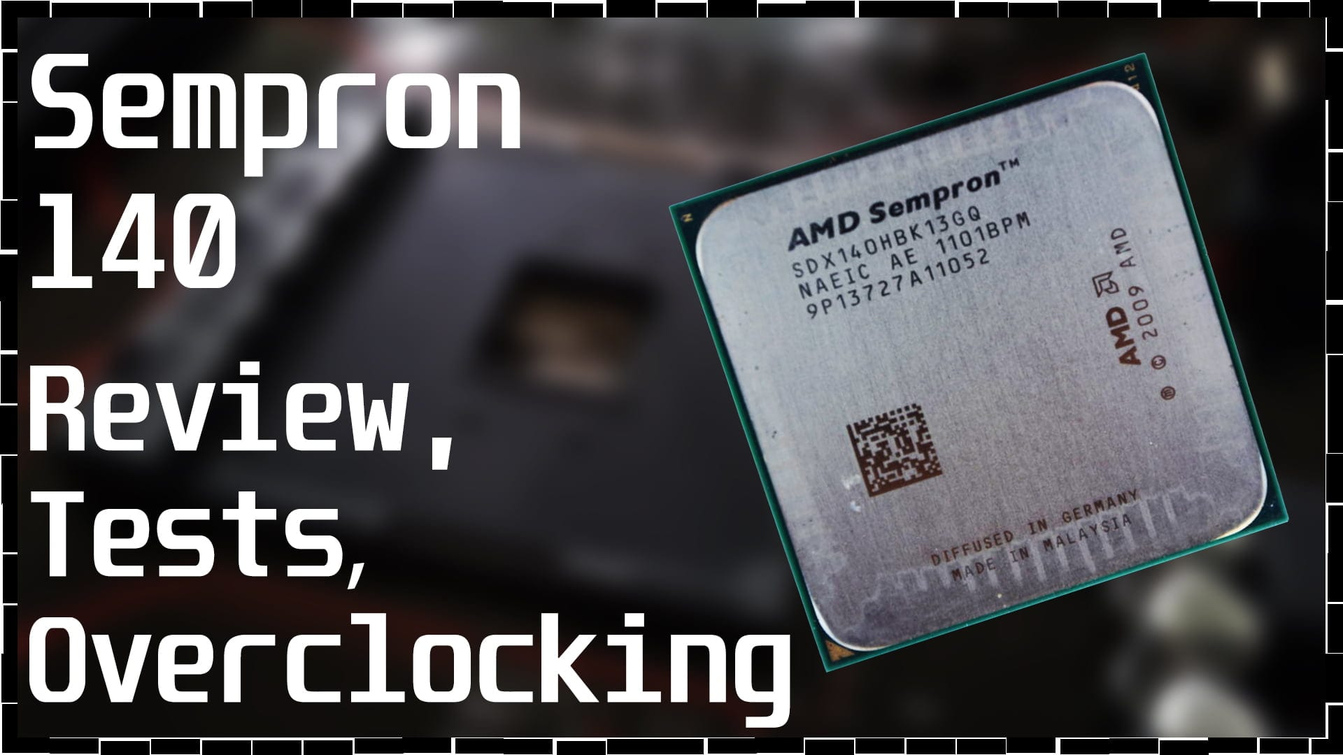 На что способно одно ядро в 2010 году? Обзор, тестирование и разгон AMD Sempron 140